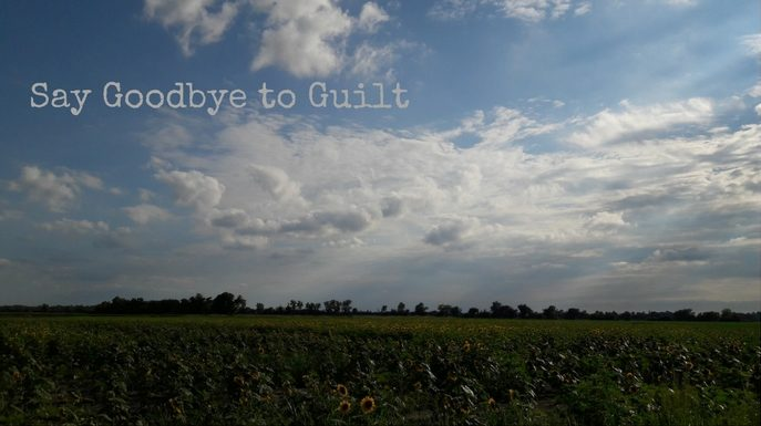 Say Goodbye to Guilt